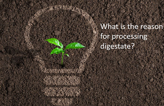 what is the reason for processing digestate